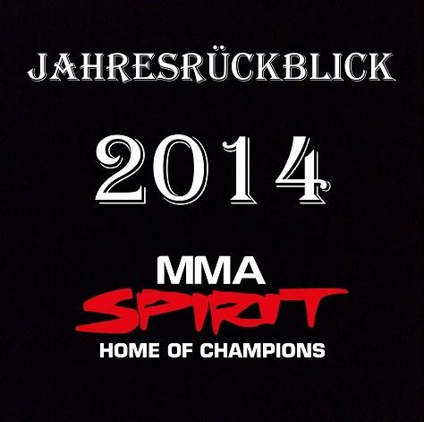 Jahresrückblick 2014! | MMA Spirit - Home of Champions